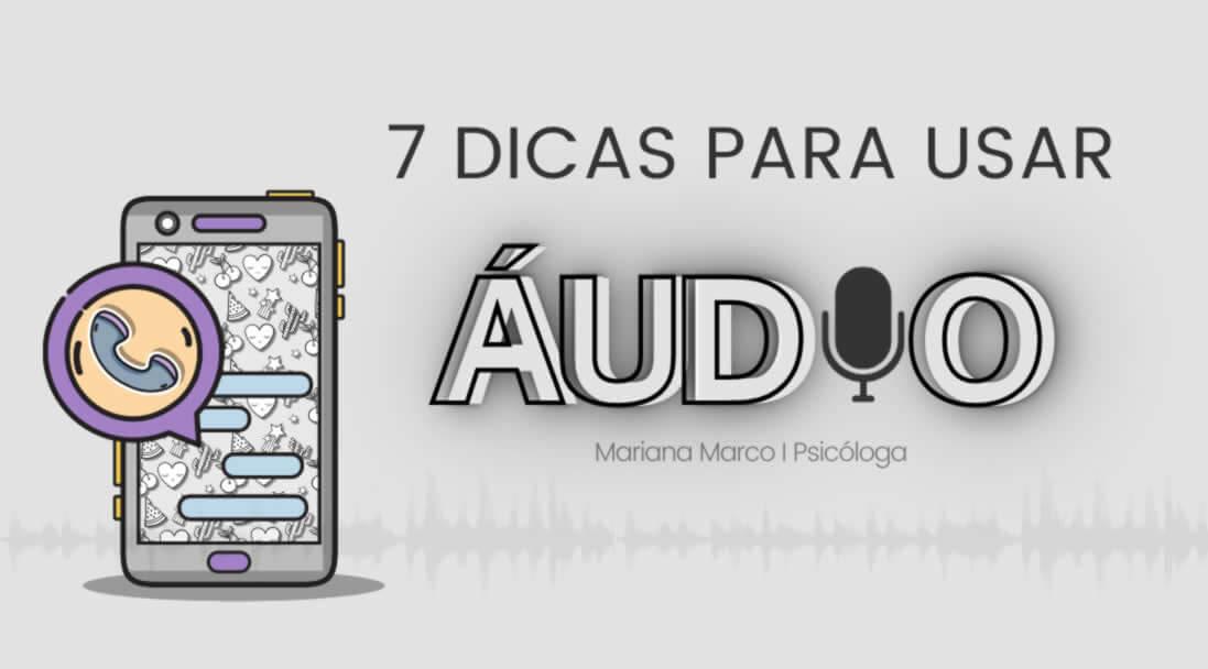 7 dicas para você usar o áudio